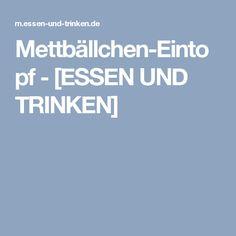 Mettbällchen-Eintopf - [ESSEN UND TRINKEN]