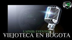 Lapsus Eventos Recordar en Vivir Viejoteca en Bogota