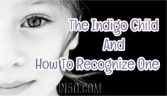 by Sandra Weaver, The indigo child is here to bring us closer to our true essence. We think our minds are separate because of our bodies. These children know differently. A true indigo travels comf…
