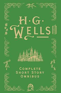 H. G. Wells Complete Short Story Omnibus by H. G. Wells http://www.amazon.com/dp/0575095245/ref=cm_sw_r_pi_dp_kQl-ub0X3WT2M
