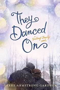 They Danced On (The Darlings) by Carre Armstrong Gardner http://www.amazon.com/dp/1414388160/ref=cm_sw_r_pi_dp_X9pywb18JAP7T | July 2016