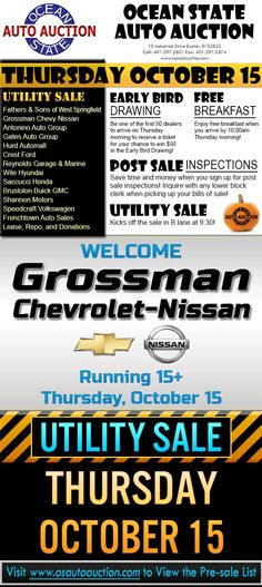Thursday, October 15 Utility Sale, Fathers & Sons of West Springfield, Grossman Chevy Nissan, Antonino Auto Group, Gates Auto Group, Hurd Automall, Wile Hyundai, Saccucci Honda, Brustolon Buick GMC, Crest Ford, Reynolds Garage & Marine, Town & Country, Valenti Auto Group, Shannon Motors, Frenchtown Auto Sales, Lease, Repo, and Donations