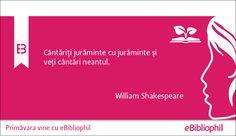 """""""Cântăriţi jurăminte cu jurăminte şi veţi cântări neantul."""" William Shakespeare"""