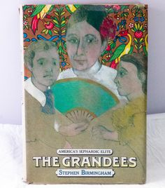 1971 Book Club Edition Hardcover - The Grandees By Stephen Birmingham.  Condition (Book/Dust Cover) LN/G - SOLD!