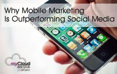Why Mobile Marketing Is Outperforming Social Media Marketing
