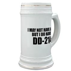 I MAY NOT HAVE A PhD BUT I DO HAVE A DD214 Stein