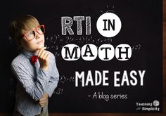 RTI in Math Made Easy - A weekly blog series to assist in the implementation of RTI in Math.