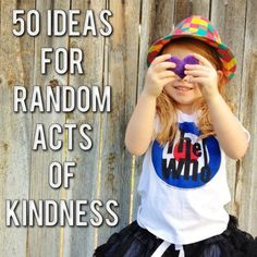 Random Acts of Kindness Week: 50 more ideas from A Happy Girl via Ashley Hackshaw / lilblueboo.com