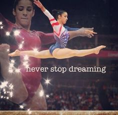 For my litte gymnast. . .Never stop dreaming. Aly Raisman