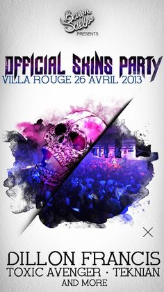 OFFICIAL SKINS PARTY W/ DILLON FRANCIS & TOXIC AVENGER