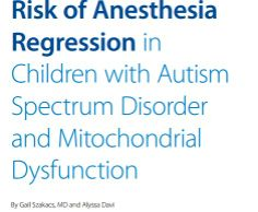 Risk of Anesthesia Regression in  Children with Autism Spectrum Disorder  and Mitochondrial Dysfunction