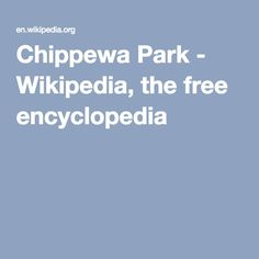 Chippewa Park - Wikipedia, the free encyclopedia