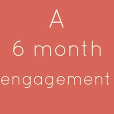 A 6 Month Engagement – Wedding Planning Checklist