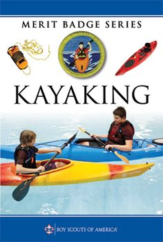 Kayaking Merit Badge Boy Scouts of America. Lists all requirements and knowledge needed to earn this merit badge. Great for many Scout camps! Camping Tours, Camping World, Cub Scouts, Girl Scouts, Boy Scouts Merit Badges, Boat Safety, Scout Camping, Scout Leader, Eagle Scout