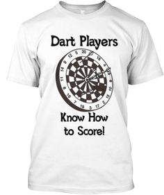 dart players know how to score: Teespring Campaign