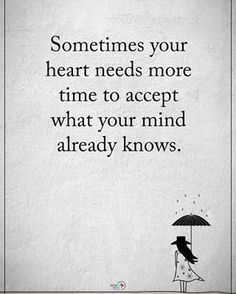 "778 Likes, 18 Comments - Positive Quotes Daily (@positiveenergy_plus) on Instagram: ""Sometimes your heart needs more time accept what your already knows. #positiveenergyplus"""