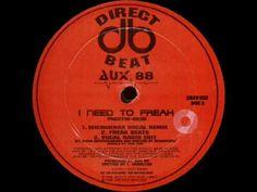 Aux 88 - I Need 2 Freak (Microknox Vocal Rmx) - YouTube