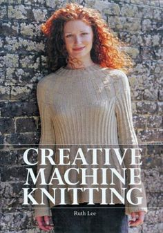 Creative Machine Knitting by Ruth Lee,http://www.amazon.com/dp/1861083114/ref=cm_sw_r_pi_dp_t0S.sb1BQWWFYX3A