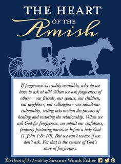 I'm celebrating the whole month of May by sharing fun facts and bits of wisdom about the Amish and forgiveness. The fundamentals of Amish forgiveness rest on a liter… Stories Of Forgiveness, Asking For Forgiveness, Amish Proverbs, Amish Culture, Amish Community, Bible Love, Amish Country, Decir No, Favorite Quotes