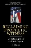 Reclaiming Prophetic Witness - book available for purchase at inSpirit UU Bookstore