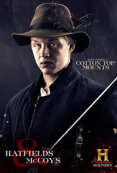 Hatfields & McCoys - Cotton Top Mounts Western Film, Matt Barr, Boyd Holbrook, Hatfields And Mccoys, West Virginia History, Mickey And Ian, Noel Fisher, Kevin Costner, Internet Movies