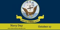NAVY DAY 🚢  – October 27, 2016 | Navy Day is observed annually on October 27. It is a day to salute all of the women and men who have served, both past and present, in the United States Navy. #NavyDay2016