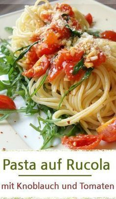 Rezept für leckere Pasta auf Rucola mit Tomaten und Knoblauch in Olivenöl gedünstet. Ideal als Mittagessen oder Abendessen. Noodle Recipes, Veggie Recipes, Pasta Recipes, Salad Recipes, Dinner Recipes, Cooking Recipes, Healthy Recipes, Quiche Sans Gluten, Arugula