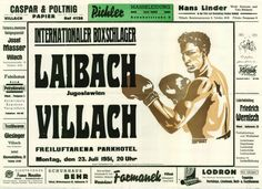 Titel 	Internationaler Boxschlager Laibach Jugoslawien - Villach Beschreibung 	Werbung (Sport), Veranstaltung (Freiluftarena Parkhotel), 1951.07.23, Villach Datierung 	1951 Sport, Memes, Movie Posters, Villach, Advertising, Film Poster, Popcorn Posters, Sports, Billboard