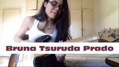 Bruna Tsuruda Prado: Rolling Stones Brasil Guitar Cover #03   Bruna Tsuruda Prado: Rolling Stones Brasil Guitar Cover #03 Rolling Stones Brasil Guitar Cover #03 (Doom and Gloom) Bruna Tsuruda Prado