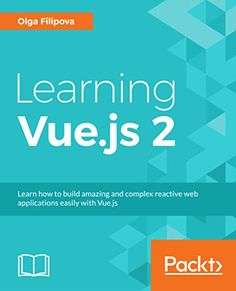 Learning Vue.js 2 1st Edition Pdf
