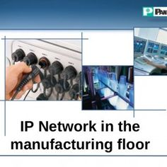 IP Network in the manufacturing floor   Agenda • Introduction • From data collection to device control • Migration to industrial Ethernet • The value adde. http://slidehot.com/resources/ip-network-in-the-manufacturing-floor.55303/