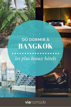 Dormir à Bangkok: les meilleurs hôtels