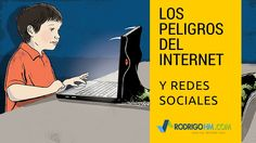 Peligros del Internet // Peligros de las Redes Sociales