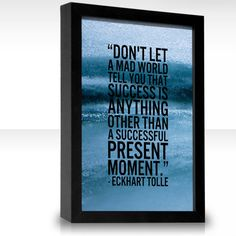 Eckhart Tolle quote: on the present moment