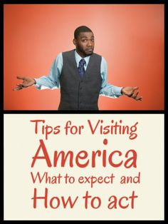 Tips for Visiting America – What to expect and How to act