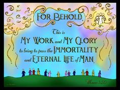 A Book of Mormon Scripture Quote from Moses 1:39 (LDS) - Illustration by Jana Nielsen