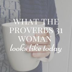 The Bible has a high calling for women, but sometimes we can't relate to the historical context. Here's what the Proverbs 31 Woman looks like today.