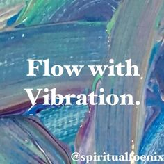 """All matter is vibration condensed to a slow rate. We experience pleasant vibrations and unpleasant ones but we can learn to surf through them regardless. Learning how to disarm our primal fight or flight instinct takes some practice but is achievable. When we stop trying to run or resist what is we can experience reality in a new way. Just for today """" I will flow with vibration I will see what life and the universe is putting before me I will accept it without trying to change it I will…"""