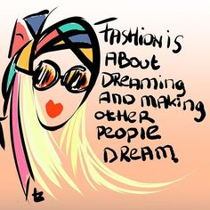 #goodmorning #gentlemen #gentlewomen #lindazoon #bloggers #writers #dreamers #believers #producers #artists #fashiondesigners #lovers #filmmakers #artdirectors #creatives #photographers #models #fashionistas and #fashionistos #fashion is about #dreaming and make other #people dream #quote by #donatellaversace @versace_official #happy #sunday #love #Illustration by #lindazoon