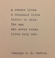 This quote is hand-typed on a vintage typewriter onto a piece of cream colored cardstock. quotes from books George R. R. Martin Quote Typed on Typewriter True Quotes, Great Quotes, Quotes To Live By, Funny Quotes, Inspirational Quotes, Best Book Quotes, Quotes On Books, Book Qoutes, Beautiful Quotes From Books