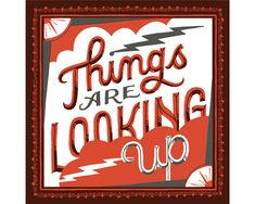 Things are Looking Up - Mary Kate McDevitt • Hand Lettering and Illustration