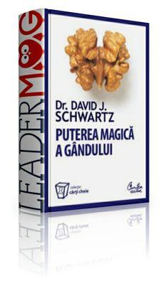 Puterea magică a gândului – David J. Schwartz - În ciuda trecerii timpului, volumul de faţă (primul bestseller al autorului) este considerat şi astăzi un reper de marcă în literatura de specialitate.