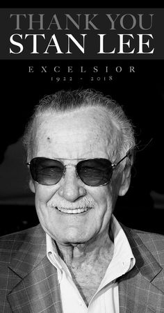 Thank You So Much Stan Lee. You inspired my Childhood and adulthood and always will. you made my Life more interesting. Thank you again and R.I.P  Stan the Man Lee, Excelsior!!!!!!
