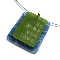 word pendant necklace - do what you love - shrinky dink jewelry. $30.00, via Etsy.