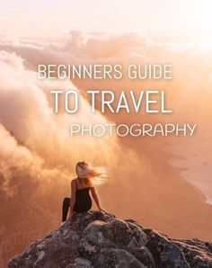 How To – Beginners Guide To Travel Photography