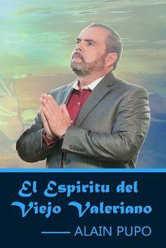 El Espiritu del Viejo Valeriano - Alain Pupo