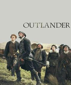 Outlander, the best show I've watched since.      Dr Who.