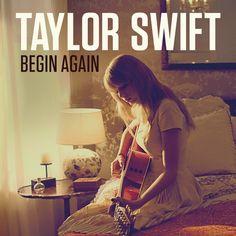 Begin Again – Taylor Swift – Descubre música en Last.fm
