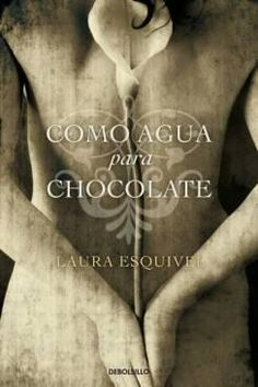 """Like Water For Chocolate by Laura Esquivel: banned by Idaho public school system for being """"too racy"""""""