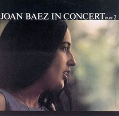 Joan Baez In Concert was my intro to Folk music and I loved it - favorite song Gospel Ship.